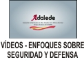 Vídeos - Enfoques sobre Seguridad y Defensa